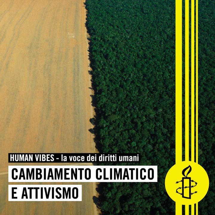 Human Vibes - Cambiamento climatico e attivismo - prima puntata