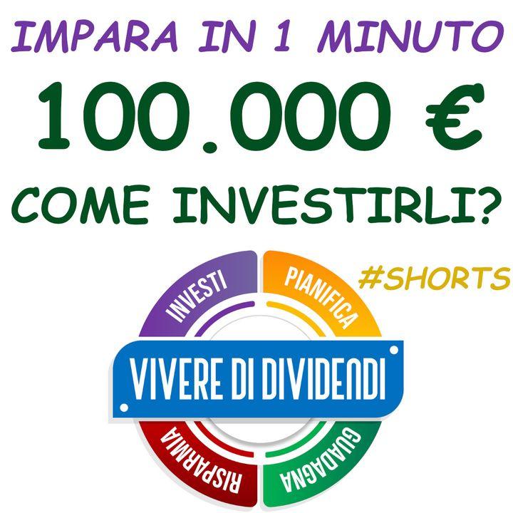 100000€ come investirli?  #shorts