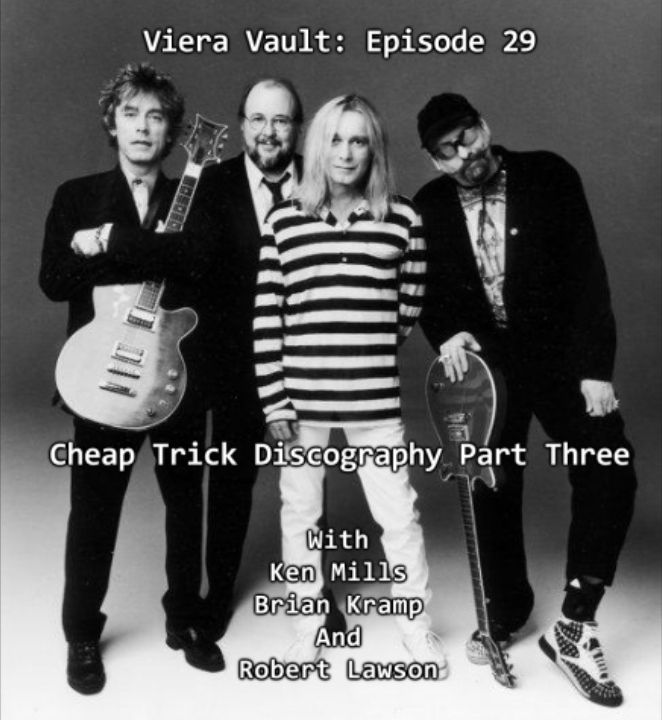 Episode 30: Cheap Trick Discography Part Three  w/ Ken Mills, Brian Kramp and Robert Lawson