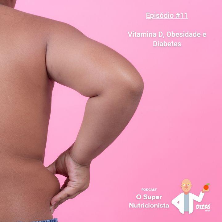 011 Vitamina D, Obesidade e Diabetes