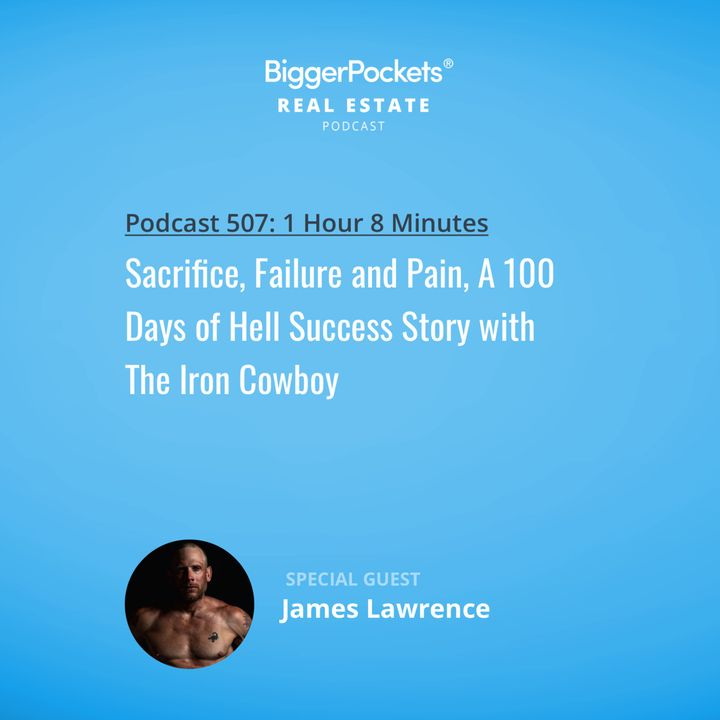 507: Sacrifice, Failure and Pain, A 100 Days of Hell Success Story w/The Iron Cowboy