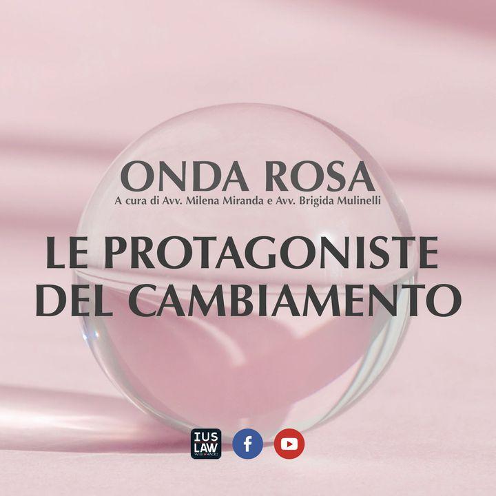 Onda Rosa - Le protagoniste del cambiamento