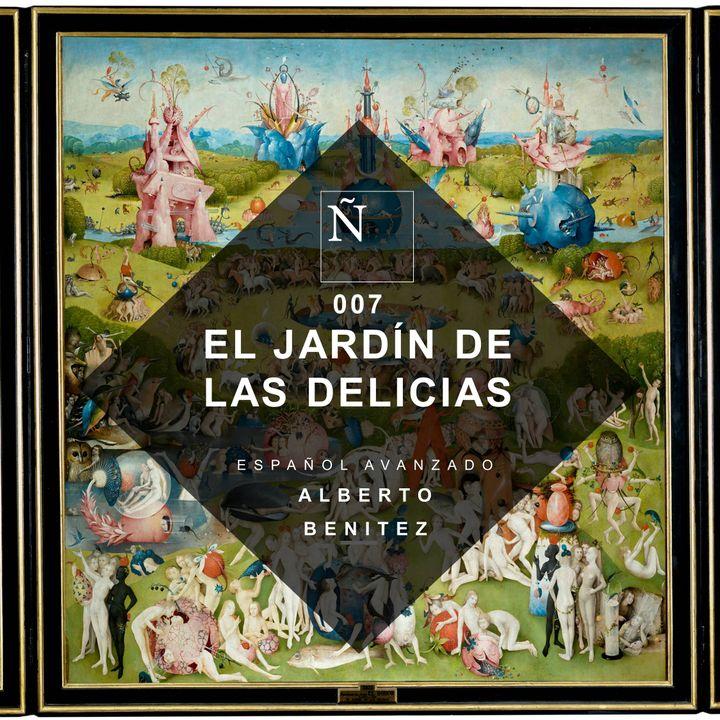 007 El jardín de las delicias - Español avanzado