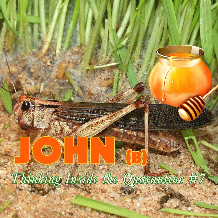 John The Baptist (Thinking Inside the Quarantine #7)