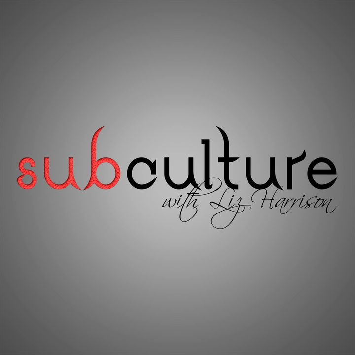 Subculture with Liz Harrison