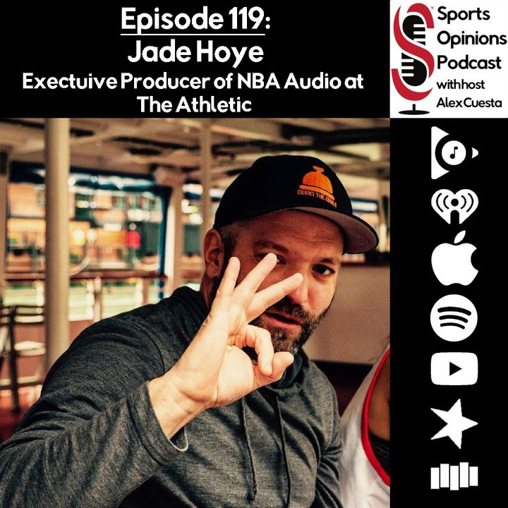 SOP: 119. Jade Hoye, Executive Producer of NBA Audio at the Athletic and the Back 2 Back POD