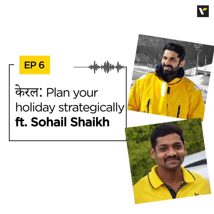 EP 6: केरल: Plan your holiday strategically ft. Sohail Shaikh