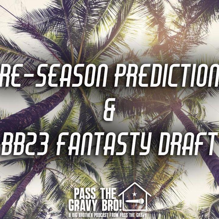 BB23: Pre-Season Predictions & BB23 Fantasy Draft