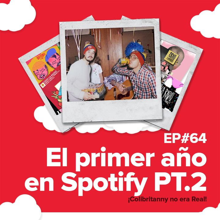 EP#64 - El primer año en Spotify - PT.2