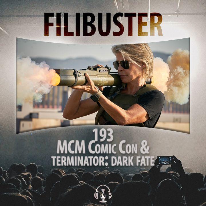 193 - MCM Comic Con & Terminator: Dark Fate