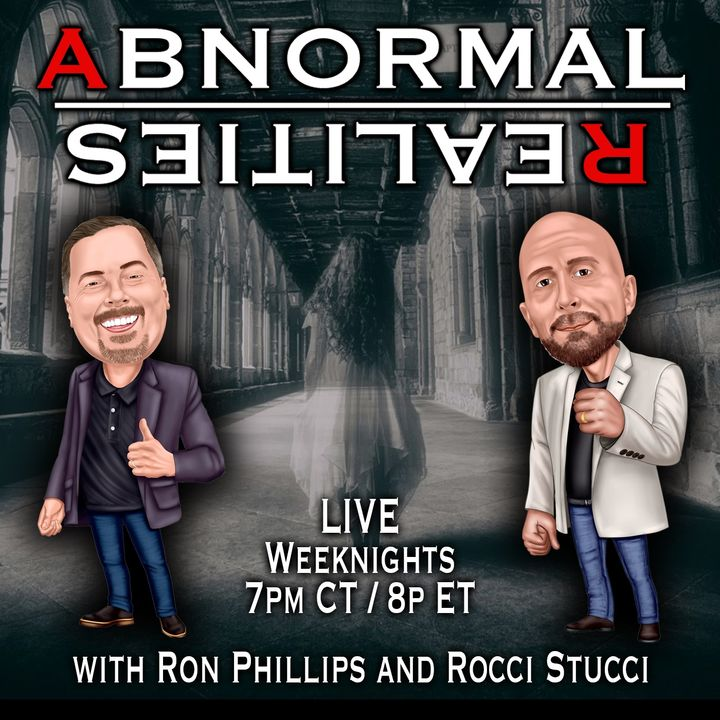 Abnormal Realities with Ron Phillips and Rocci Stucci