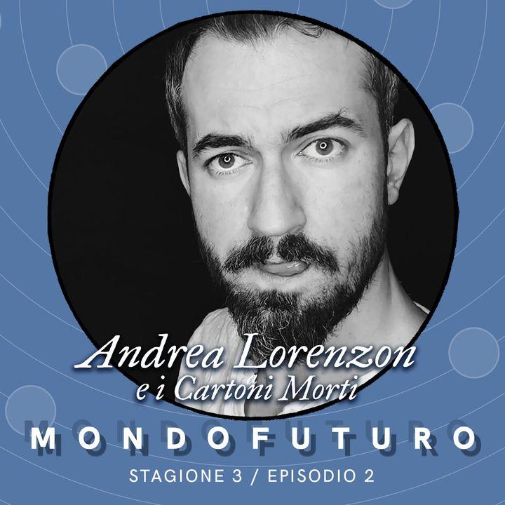 S03E02 - Andrea Lorenzon e i Cartoni Morti