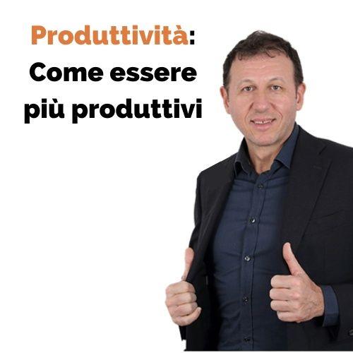 Produttività: come essere più produttivi