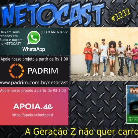 NETOCAST 1232 DE 16/12/2019 - A Geração Z não quer carro próprio