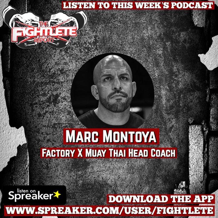Factory X Muay Thai Head Coach Marc Montoya Fightlete Report Interview