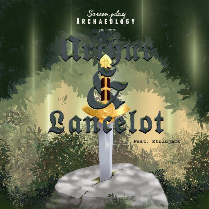 Episode 89: Arthur & Lancelot