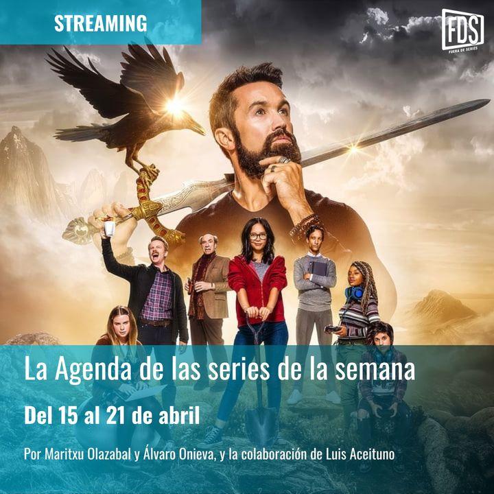 Streaming: Agenda de series del 15 al 21 de abril