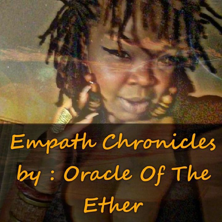 Empath Chronicles by Oracle Of The Ether