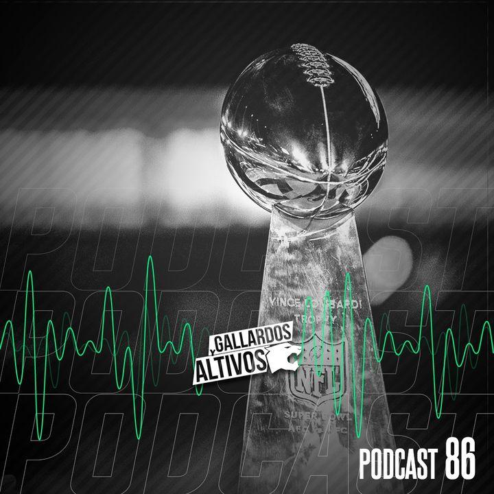 Podcast #86: Súper Bowl LIV / Jornada 4 Liga MX / ¡175 días!