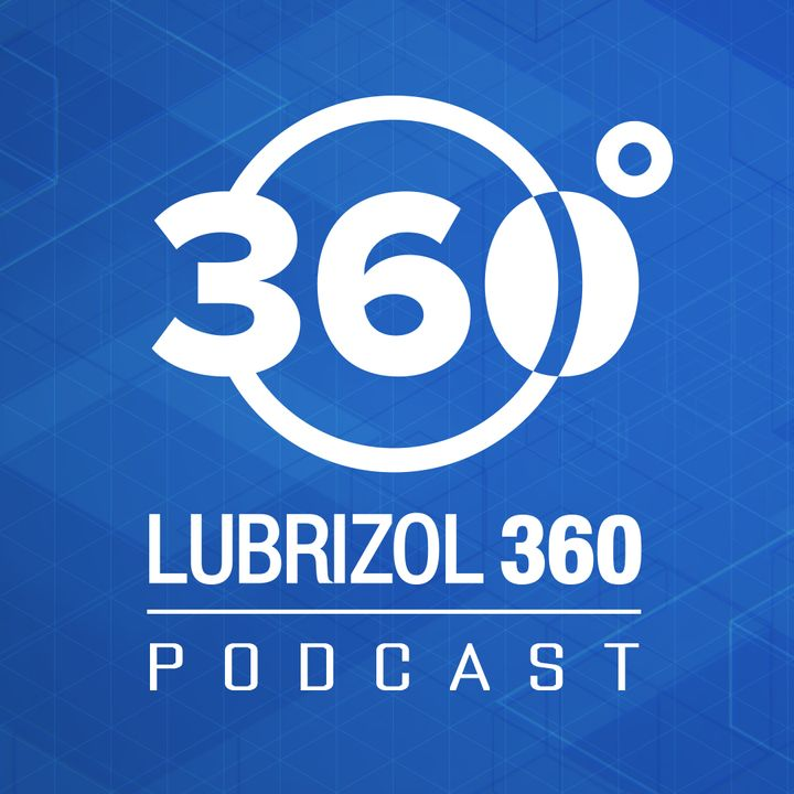 Lubrizol 360 Podcast