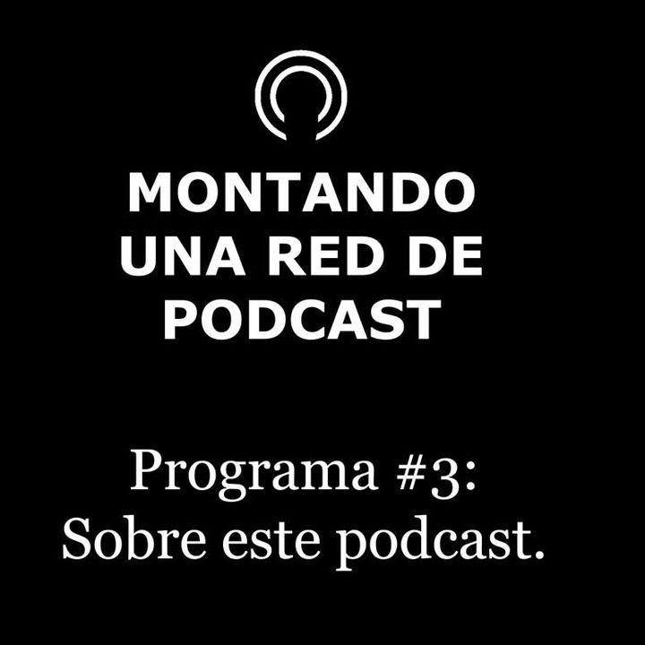 Sobre este podcast | MRP #3