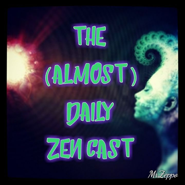The (Almost)Daily ZenCast