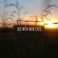 New Eyes Need New Eyes #2