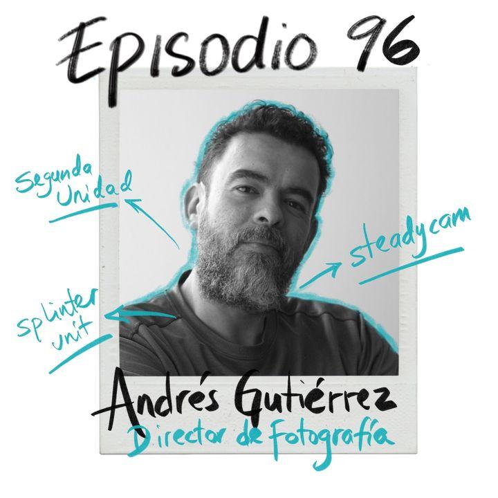 EP96: Cámara, steadycam, segunda unidad y muchas horas de vuelo con Andrés Gutiérrez