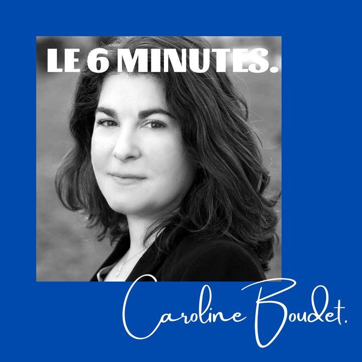 Le 6 minutes : Extrait de l'épisode 20 avec Caroline Boudet.