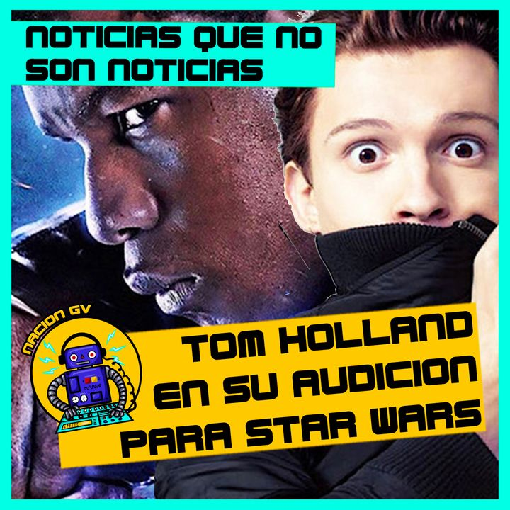 Noticias Geek: Tom Holland en su audicion para Star Wars | 28 de febrero