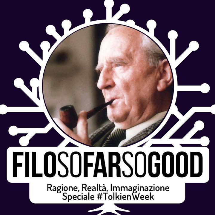 Ragione, Realtà, Immaginazione - Speciale #Tolkienweek - FILOSOFARSOGOOD