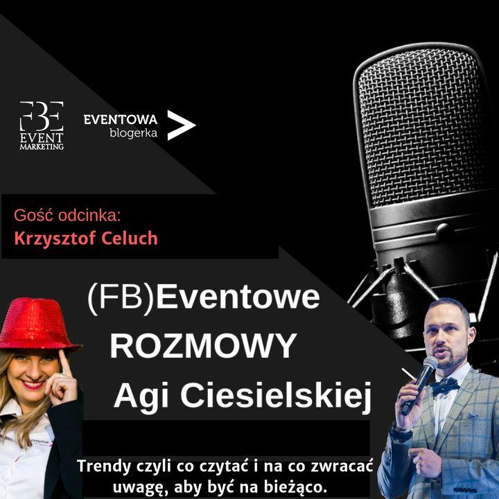 Trendy w branży spotkań. Rozmowa z Krzysztofem Celuchem.