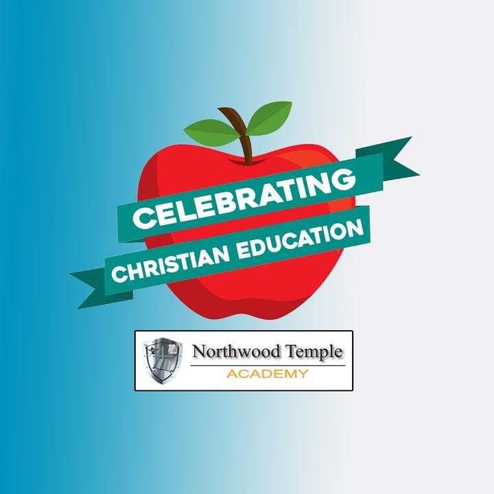 Celebrating Christian Education: Northwood Temple Academy