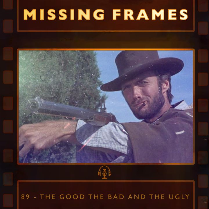 Episode 89 - The Good the Bad and the Ugly