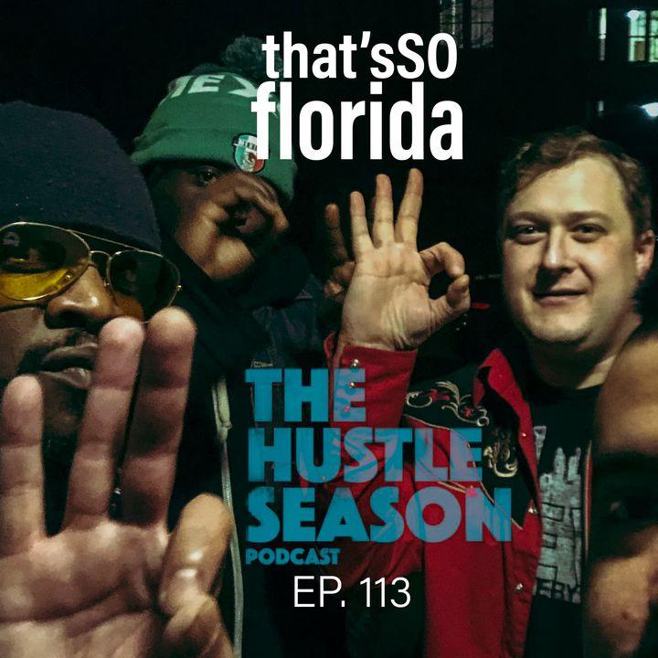 The Hustle Season: Ep. 113 That's So Florida