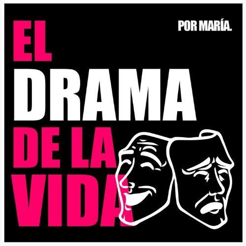 El drama de la vida.