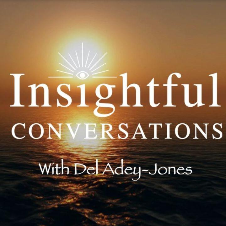 Insightful Conversations with Del Adey-Jones