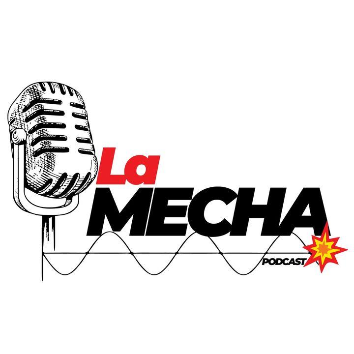 La Mecha Podcast