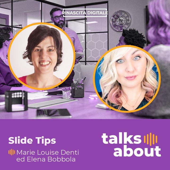 Episodio 50 - Slide Tips - Marie Louise Denti e Elena Bobbola