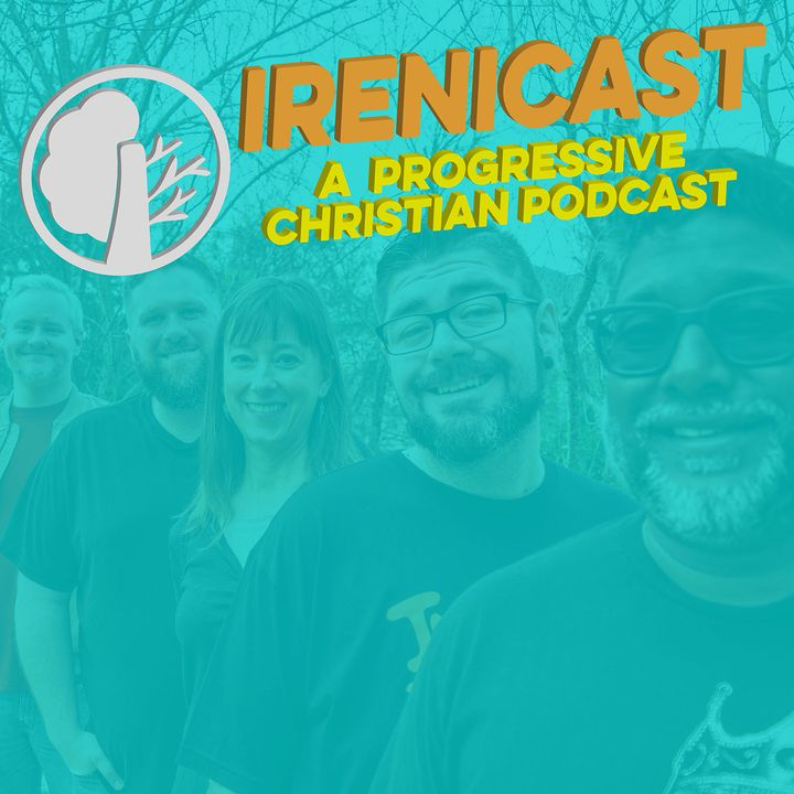 Irenicast: Progressive Christian Podcast