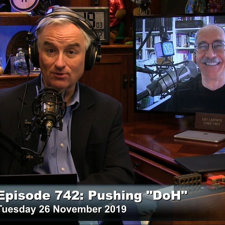 "Security Now 742: Pushing ""DoH"""