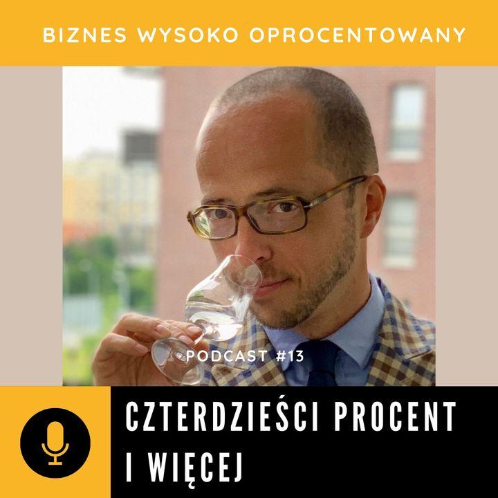 #13 CZTERDZIEŚCI PROCENT I WIĘCEJ - Marcin Młodożeniec