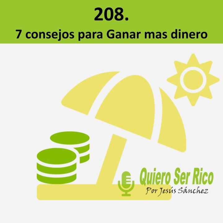 208.😉 7 consejos para Ganar mas dinero -verano 21- ciclo finanzas personales