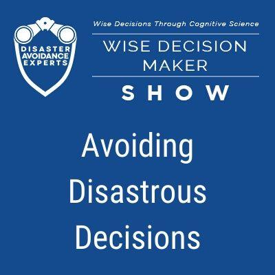 #5: Avoiding Disastrous Decisions