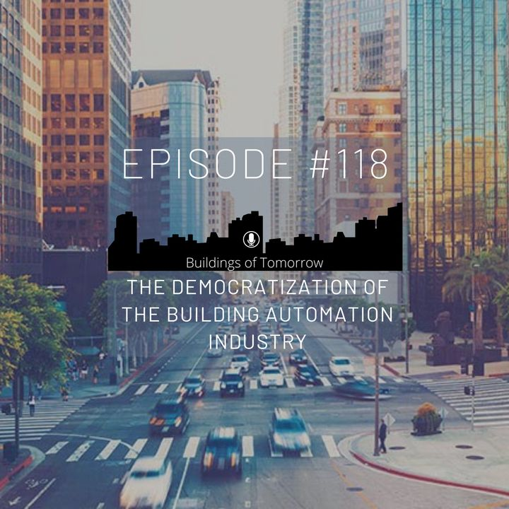 #118 Democratization of the building automation industry