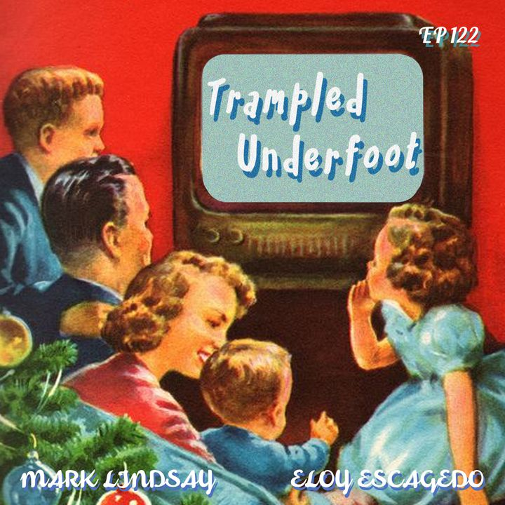 122 - The Trampled Underfoot Podcast 2020 Christmas Special