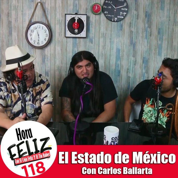 La hora Feliz 118: El Estado de México ft. Carlos Ballarta