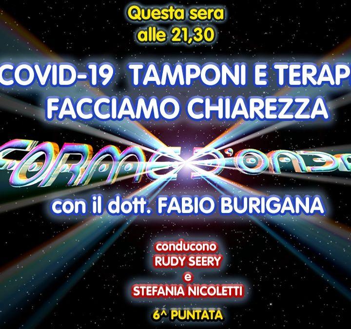 Forme d'Onda - dott. Fabio Burigana - COVID19, Tamponi e Terapie: Facciamo Chiarezza - 6^ puntata (03/12/2020)