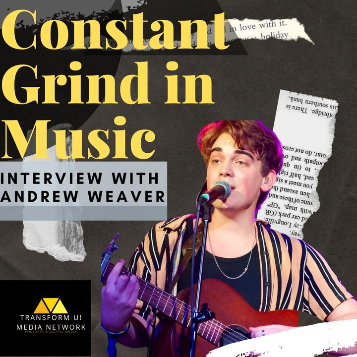Keeping a Constant Grind in Music with Songwriter and Music Recording Artist Andrew Weaver