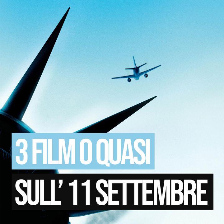 Puntata 21 - 3 Film o Quasi sull'11 Settembre